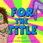 Lance Schibi & Austin Green interview about their FOR THE TITLE Kickstarter campaign